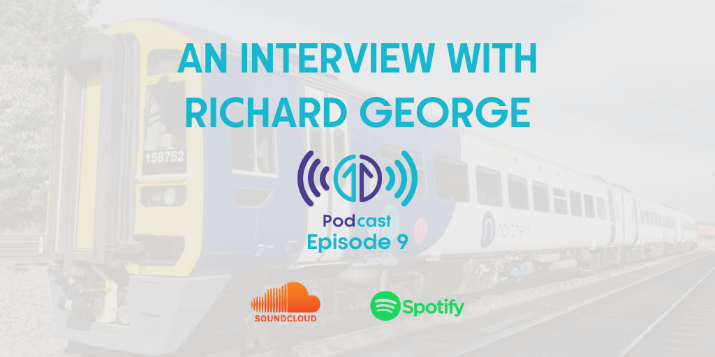 TfN Podcast interview with railway expert Richard George